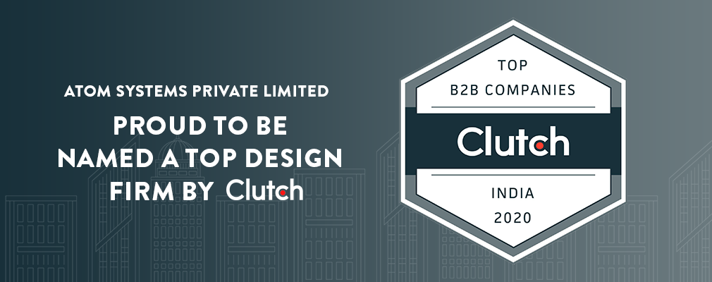 ATOM Systems Private Limited Proud to be Named a Top Design Firm by Clutch